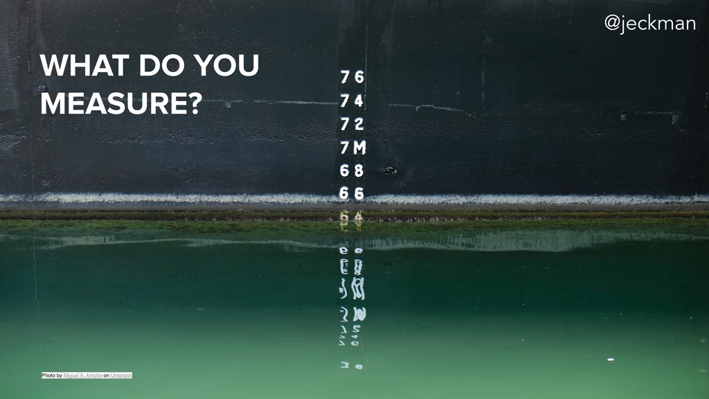 WHAT DO YOU MEASURE? Photo by Miguel A. Amutio ...