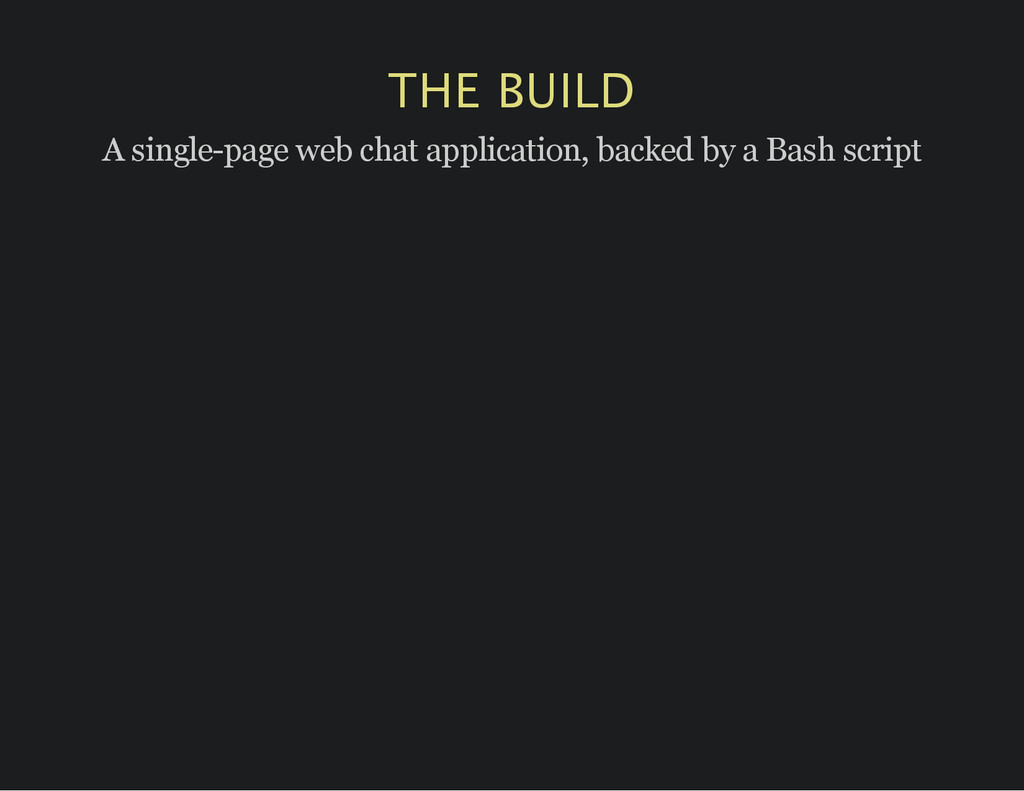 THE BUILD A single-page web chat application, b...