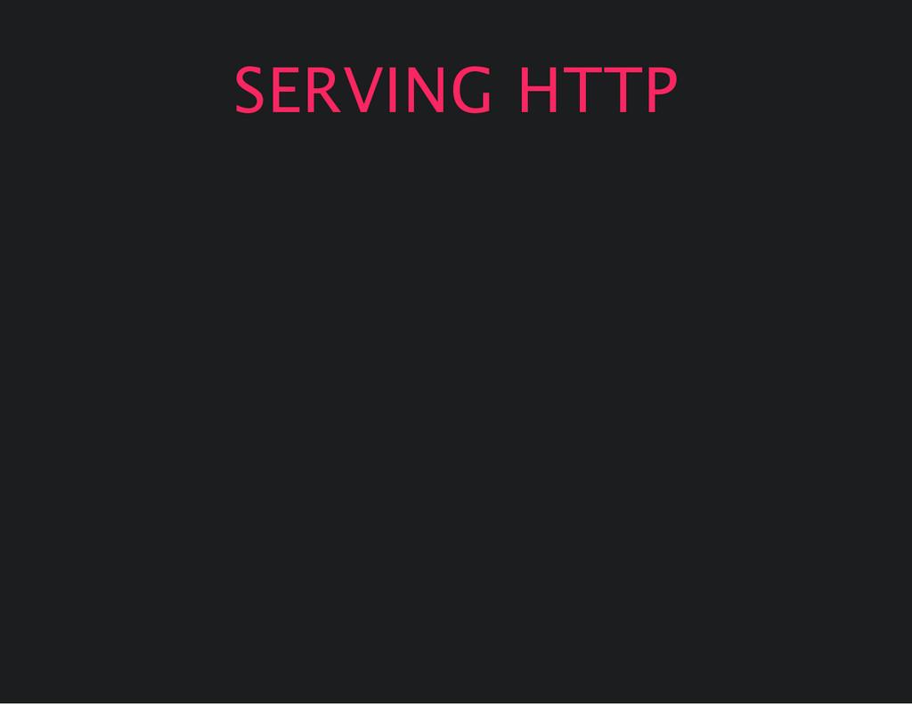 SERVING HTTP