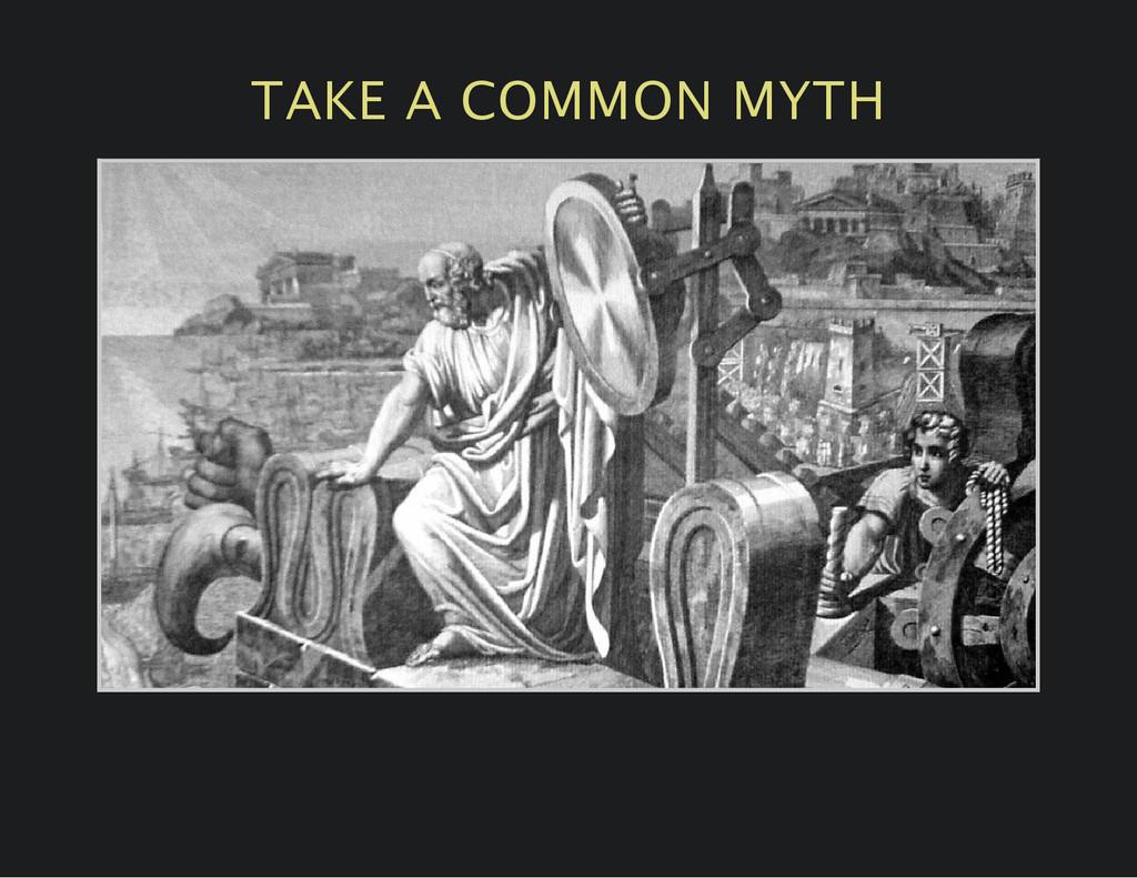 TAKE A COMMON MYTH