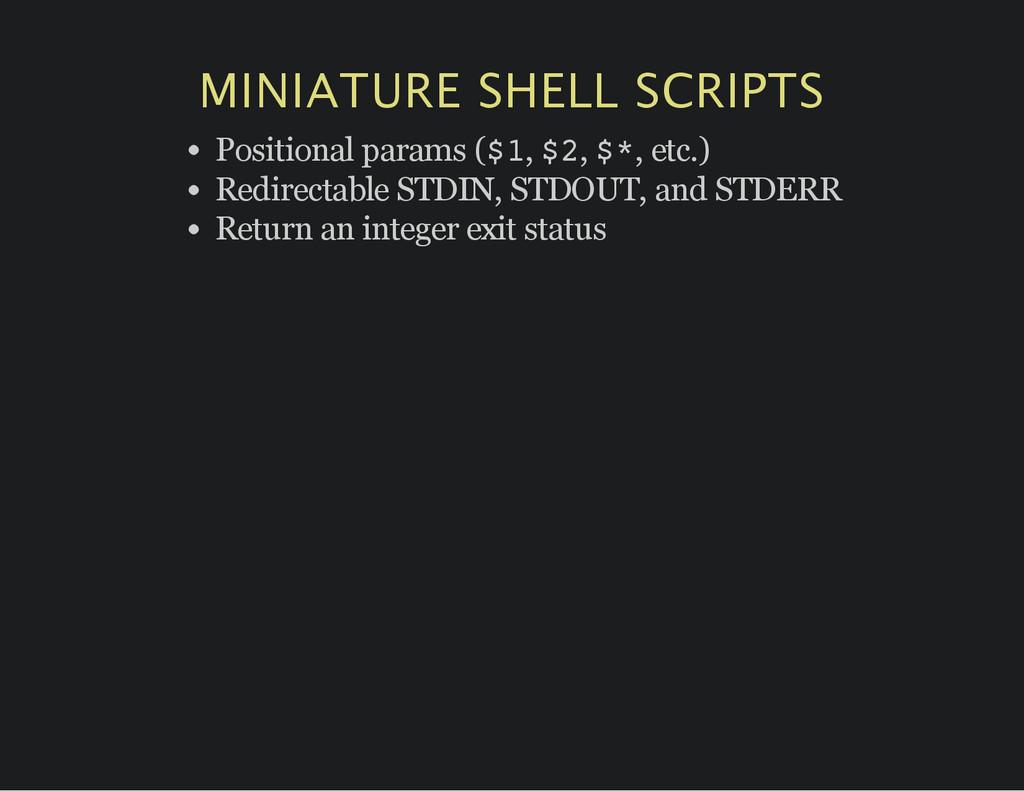 MINIATURE SHELL SCRIPTS Positional params ($ 1 ...