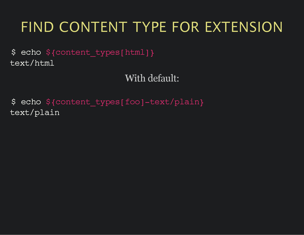 FIND CONTENT TYPE FOR EXTENSION $ e c h o $ { c...