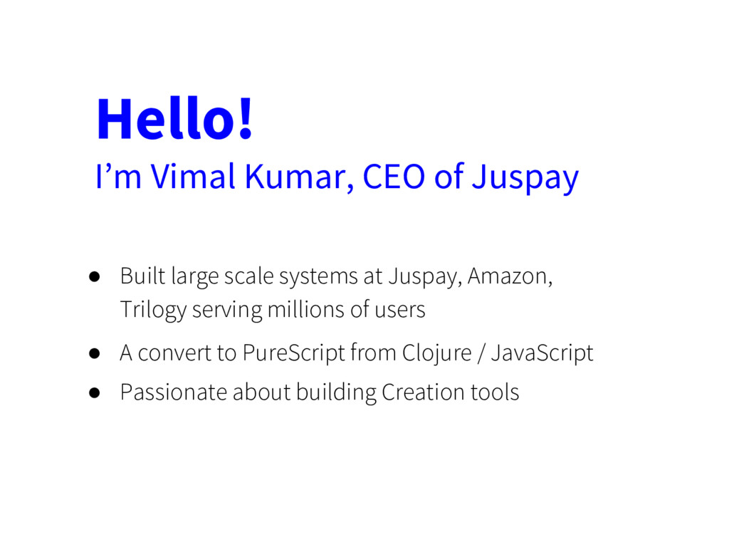● Built large scale systems at Juspay, Amazon, ...