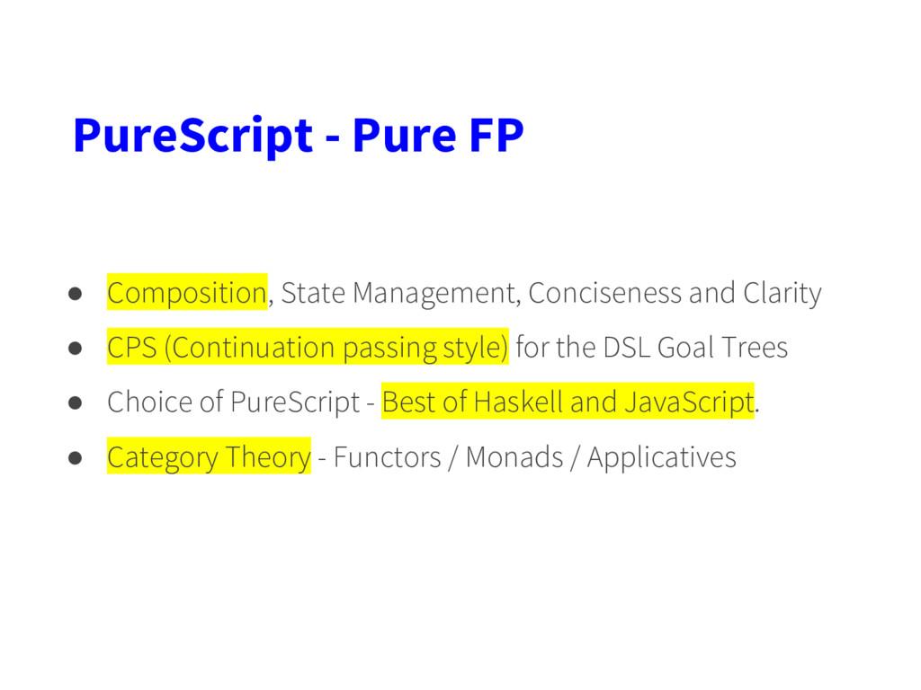 PureScript - Pure FP ● Composition, State Manag...