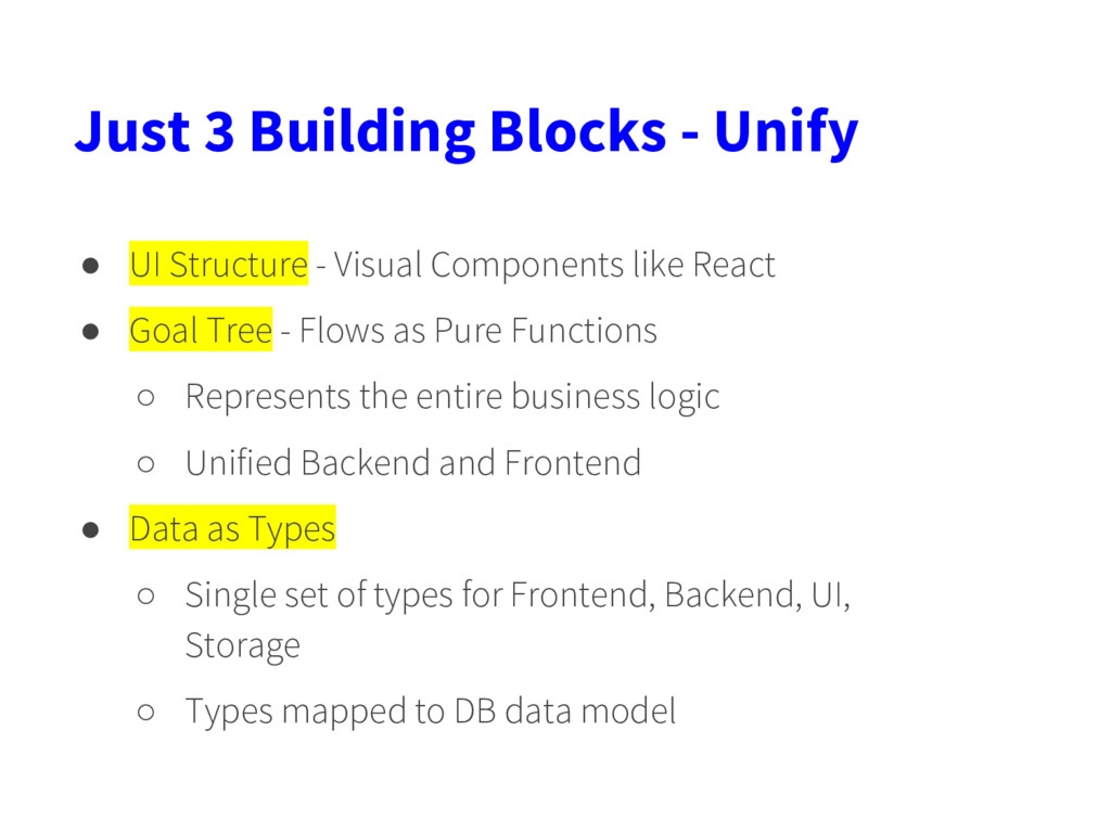 Just 3 Building Blocks - Unify ● UI Structure -...