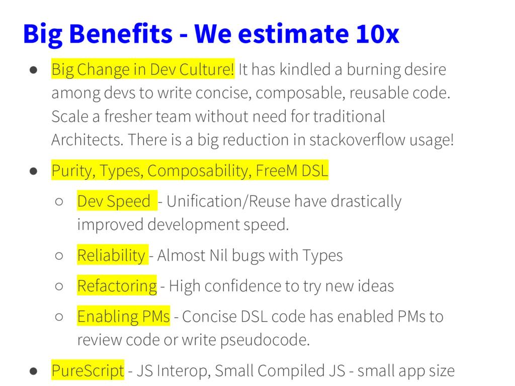Big Benefits - We estimate 10x ● Big Change in ...