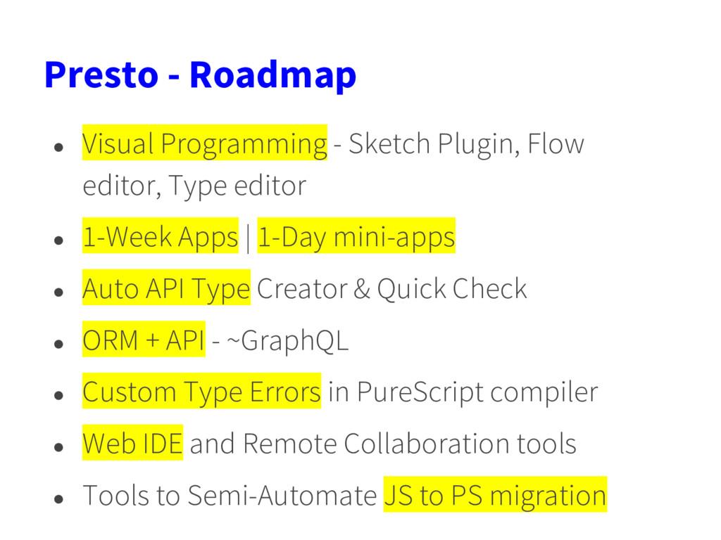 Presto - Roadmap ● Visual Programming - Sketch ...