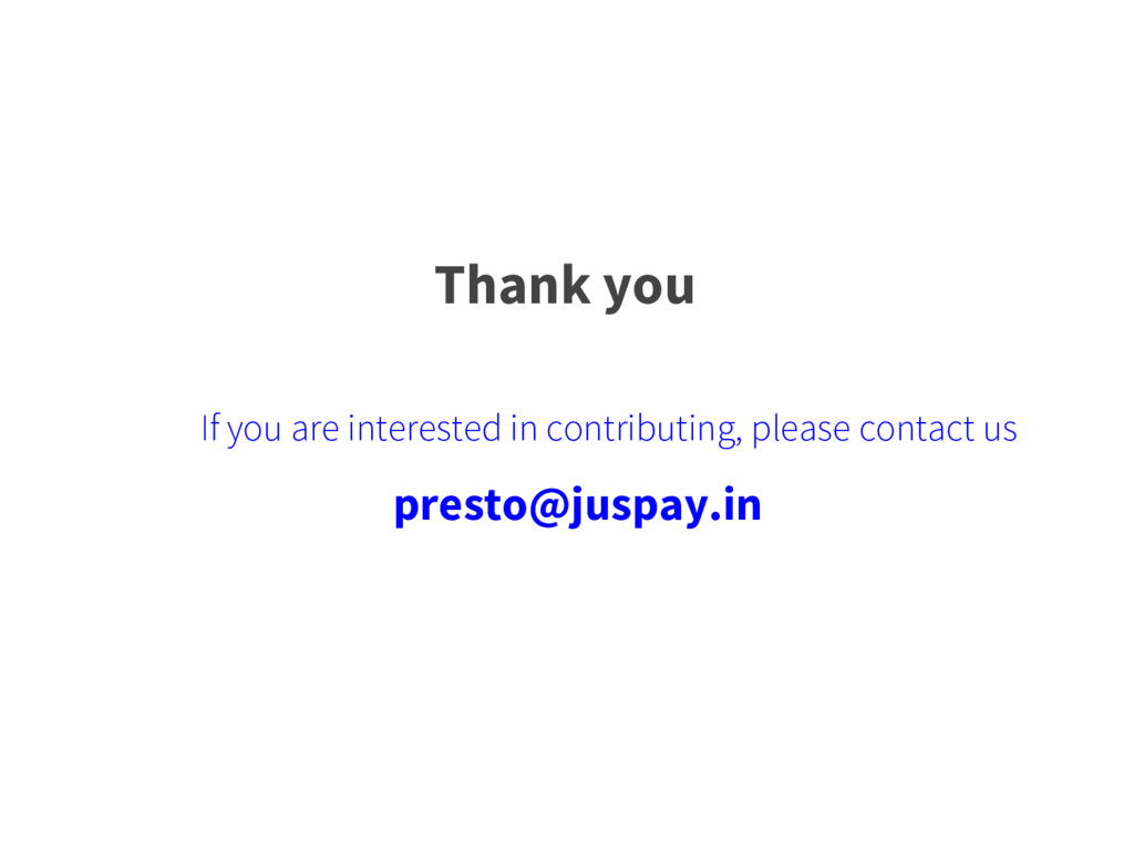 Thank you presto@juspay.in If you are intereste...