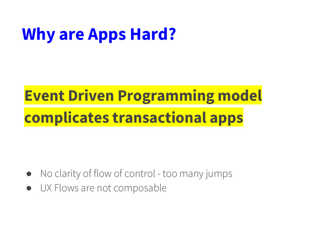 Why are Apps Hard? Event Driven Programming mod...