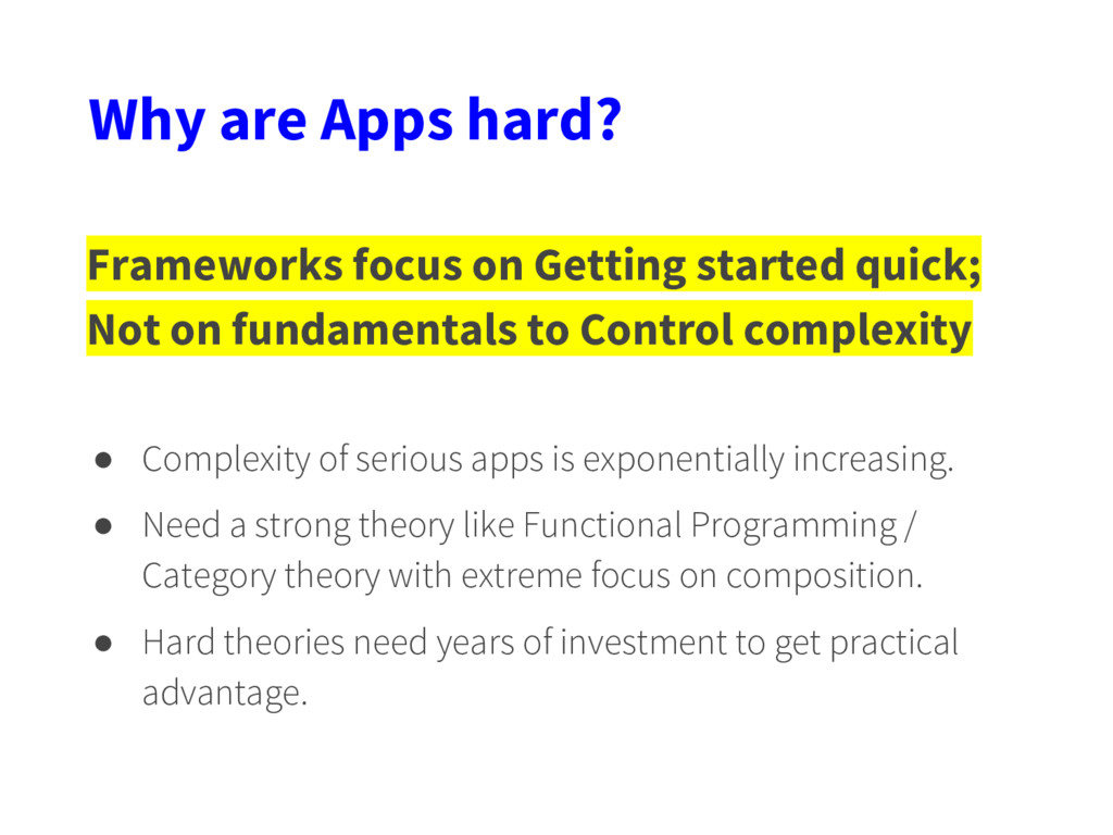 Why are Apps hard? Frameworks focus on Getting ...