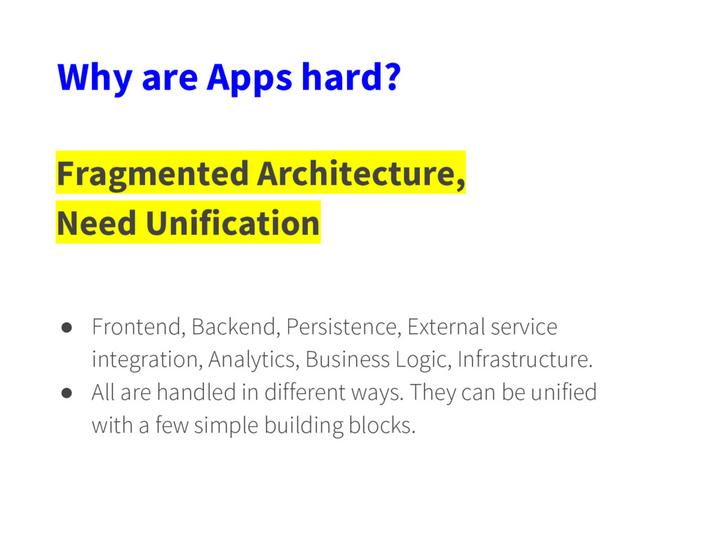 Why are Apps hard? Fragmented Architecture, Nee...