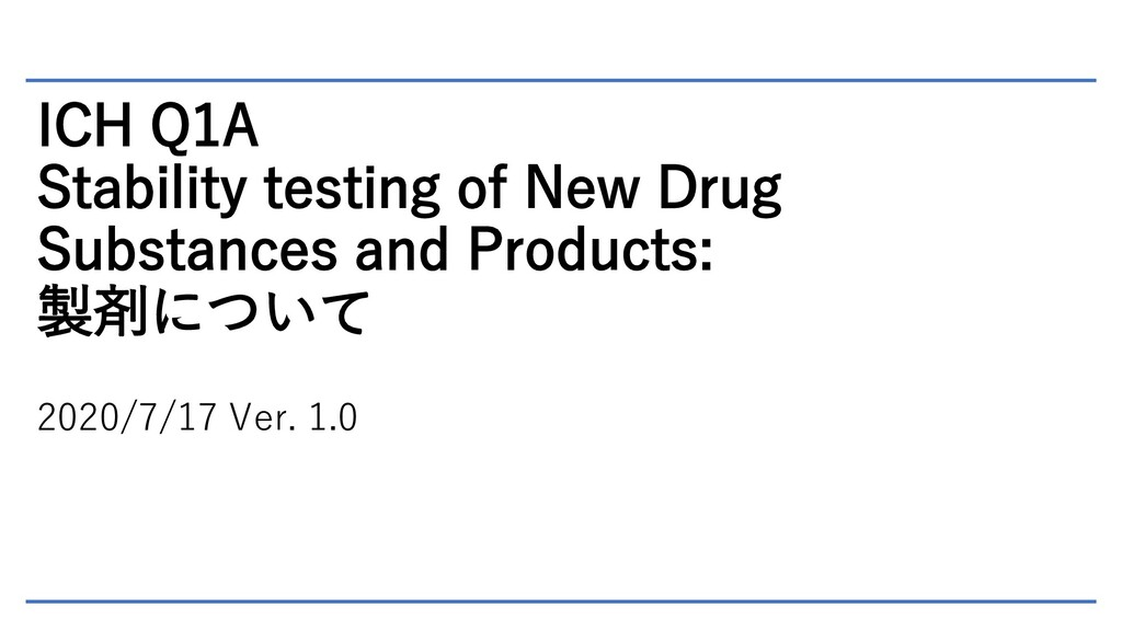 ICH Q1A Stability testing of New Drug Substance...