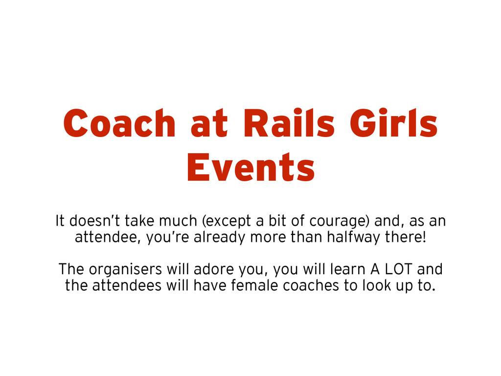 Coach at Rails Girls Events It doesn't take muc...