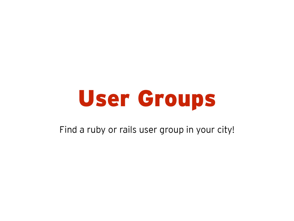 User Groups Find a ruby or rails user group in ...