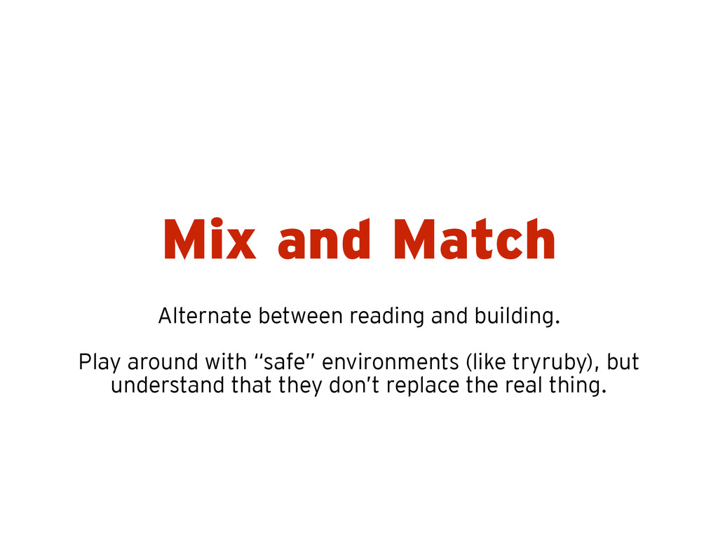 Mix and Match Alternate between reading and bui...