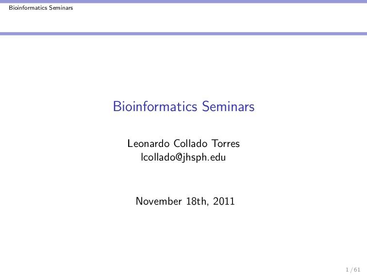 Bioinformatics Seminars Bioinformatics Seminars...