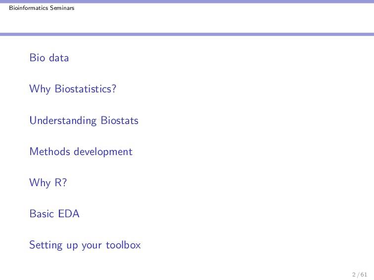 Bioinformatics Seminars Bio data Why Biostatist...