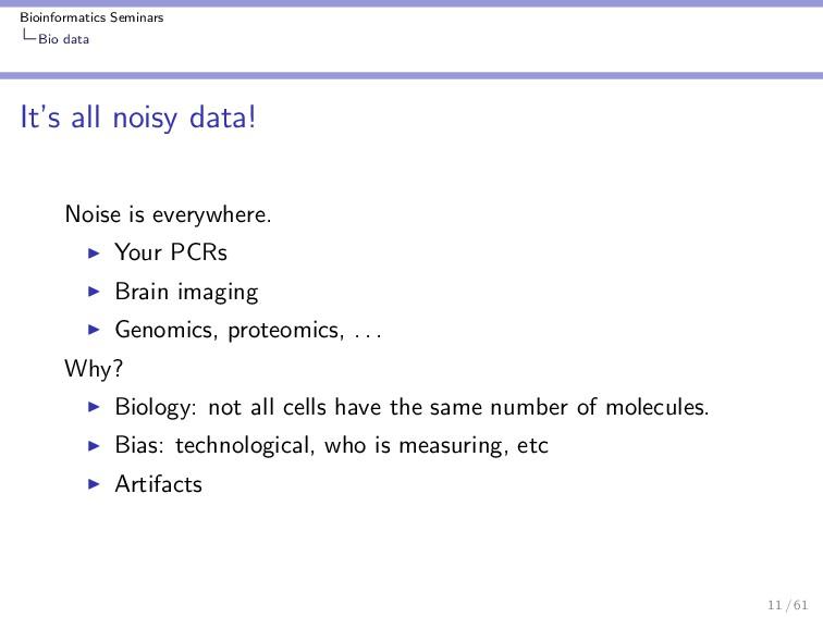 Bioinformatics Seminars Bio data It's all noisy...