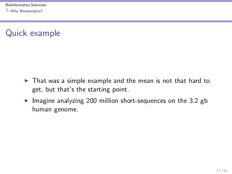 Bioinformatics Seminars Why Biostatistics? Quic...