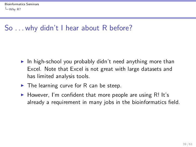 Bioinformatics Seminars Why R? So . . . why did...