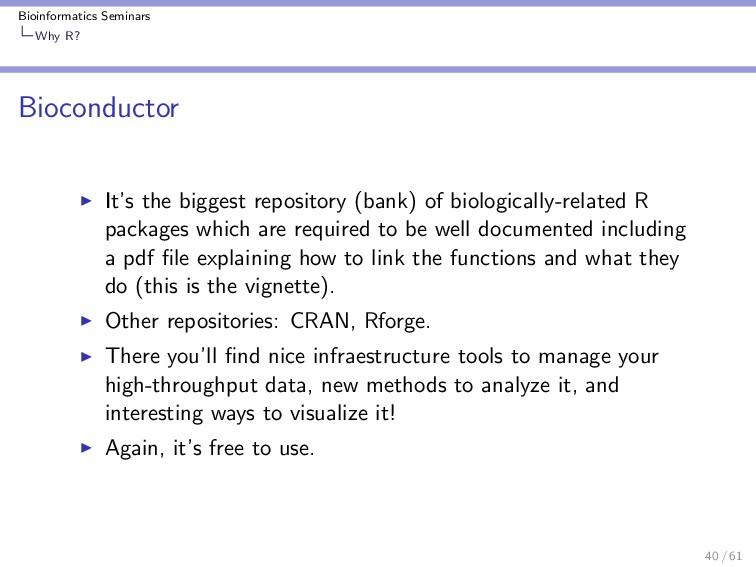 Bioinformatics Seminars Why R? Bioconductor It'...