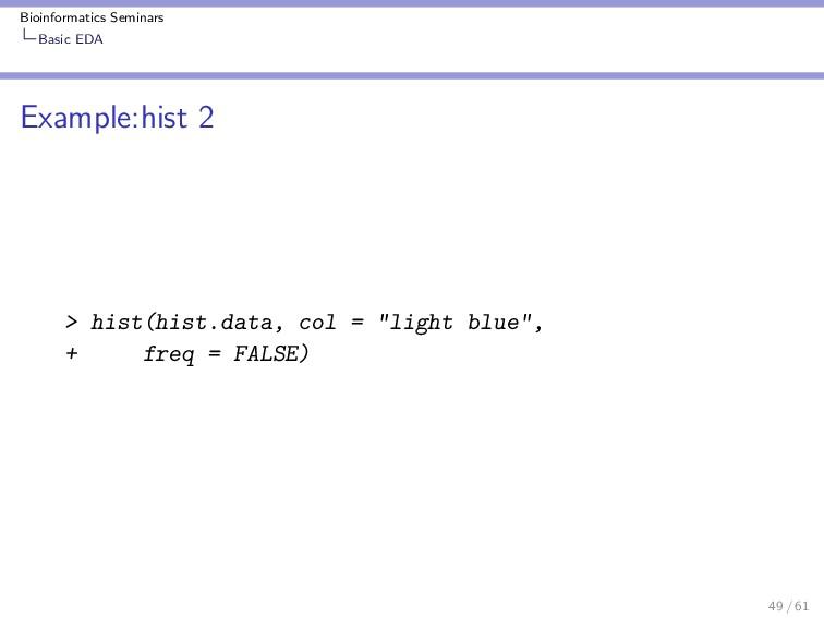 Bioinformatics Seminars Basic EDA Example:hist ...