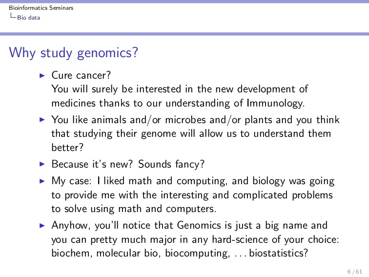 Bioinformatics Seminars Bio data Why study geno...