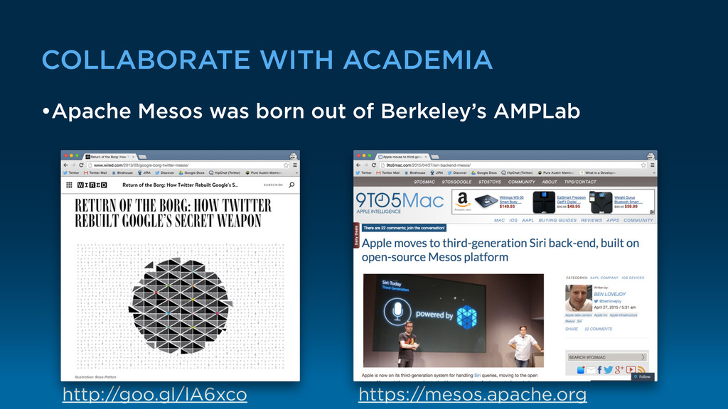 COLLABORATE WITH ACADEMIA •Apache Mesos was bor...