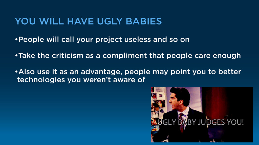 YOU WILL HAVE UGLY BABIES •People will call you...