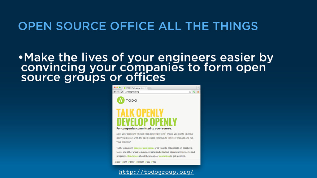 OPEN SOURCE OFFICE ALL THE THINGS •Make the liv...