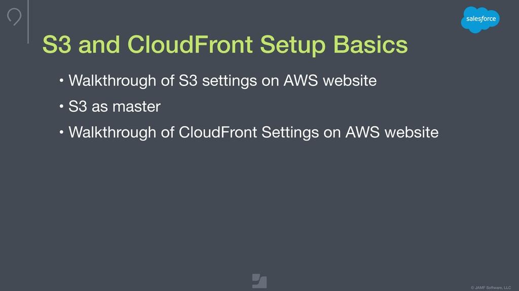 © JAMF Software, LLC S3 and CloudFront Setup Ba...