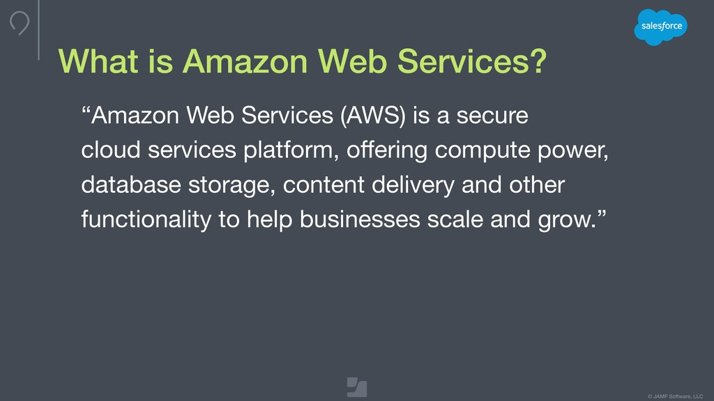 © JAMF Software, LLC What is Amazon Web Service...