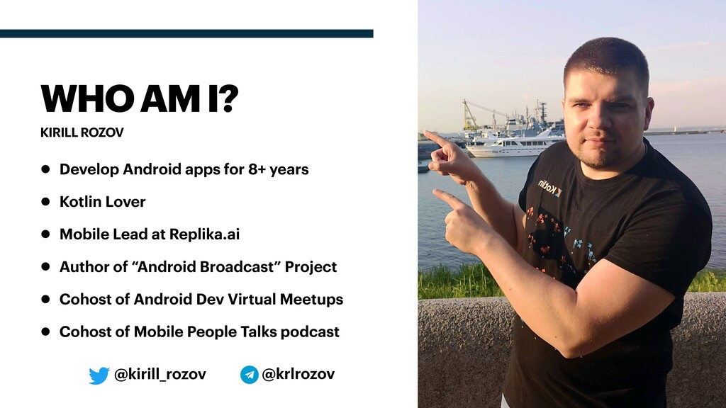 • Develop Android apps for 8+ years • Kotlin Lo...