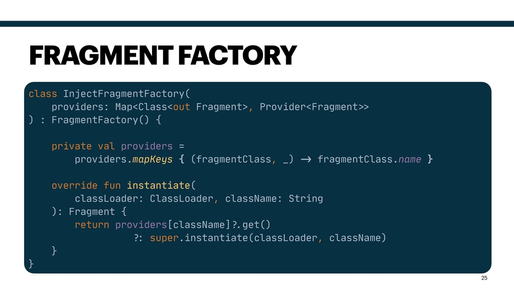 class InjectFragmentFactory(  providers: Map<Cl...