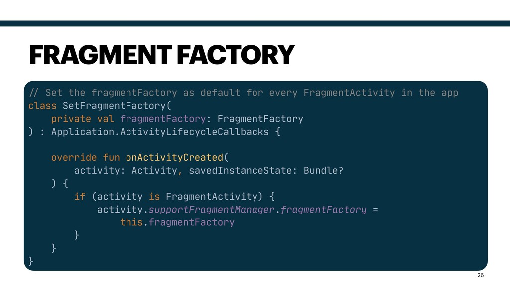 """# Set the fragmentFactory as default for every..."