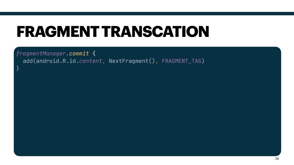 fragmentManager.commit {  add(android.R.id.cont...