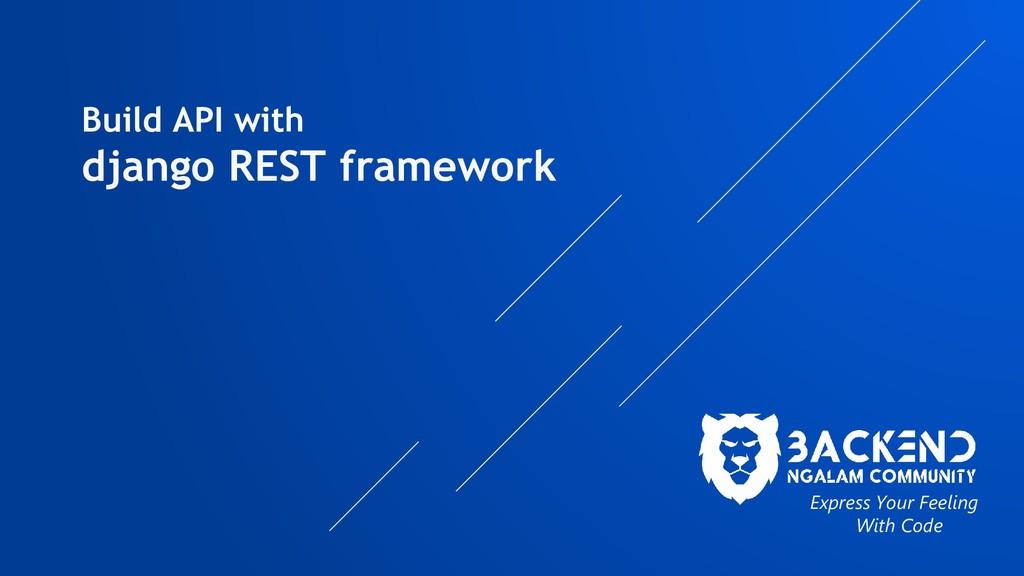 Build API with django REST framework Express Yo...