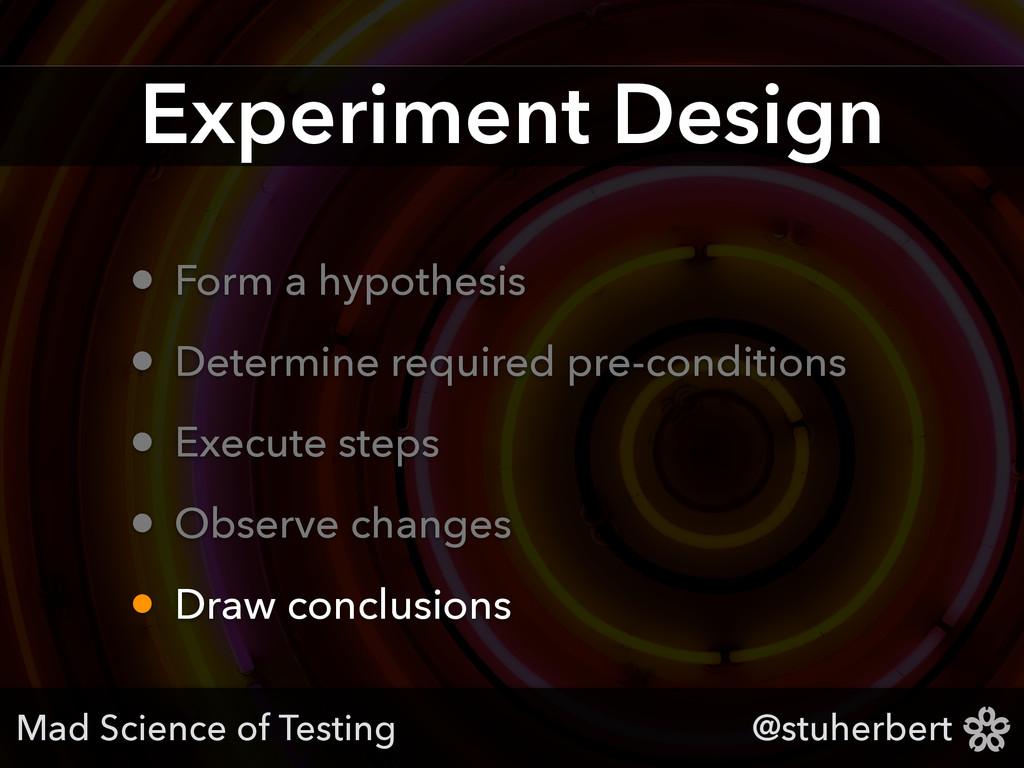 @stuherbert Experiment Design • Form a hypothes...