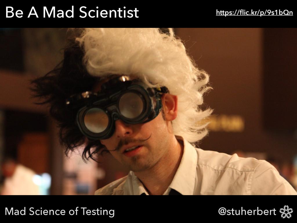 @stuherbert Be A Mad Scientist https://flic.kr/p...