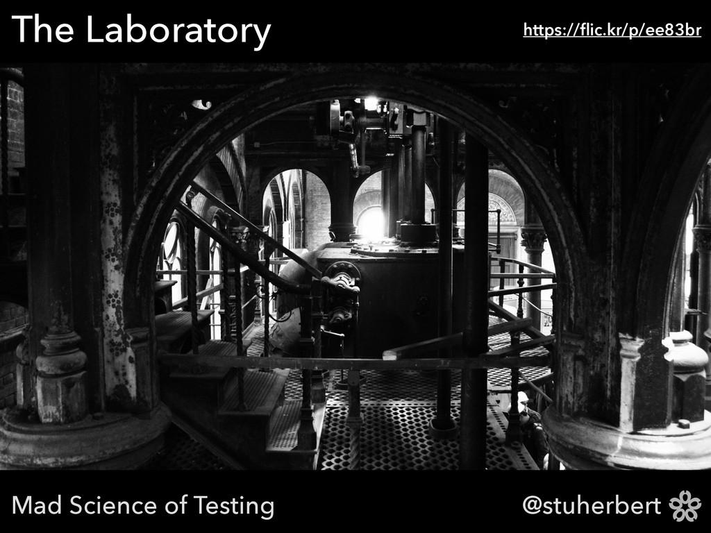 @stuherbert The Laboratory https://flic.kr/p/ee8...