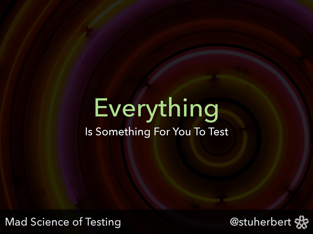 @stuherbert Everything Is Something For You To ...
