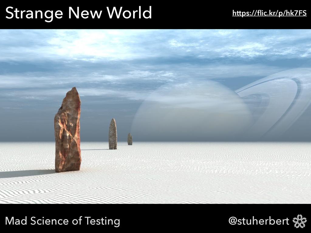 @stuherbert Strange New World https://flic.kr/p/...