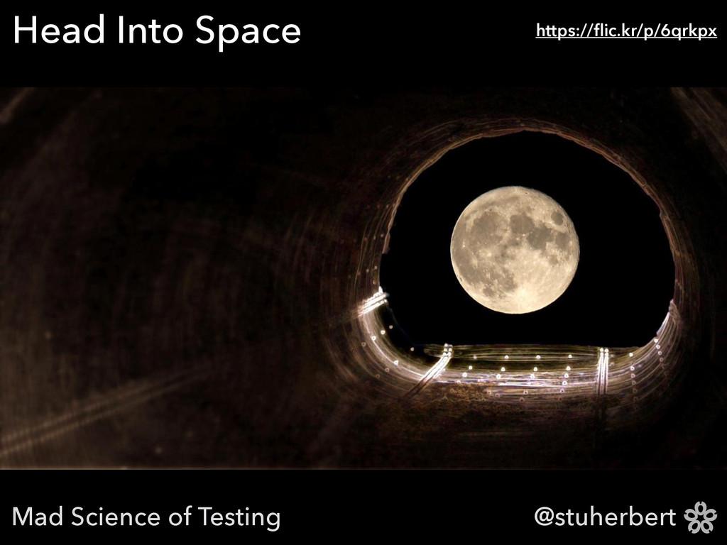 @stuherbert Head Into Space https://flic.kr/p/6q...