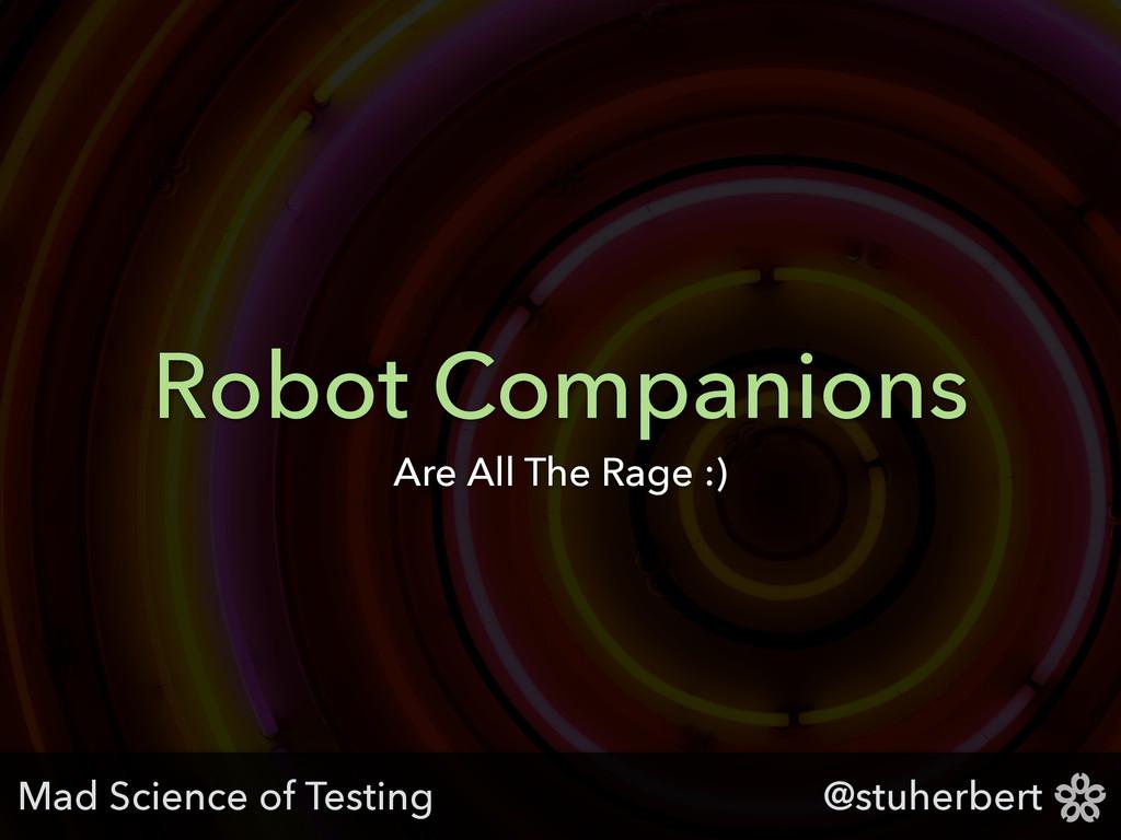 @stuherbert Robot Companions Are All The Rage :...