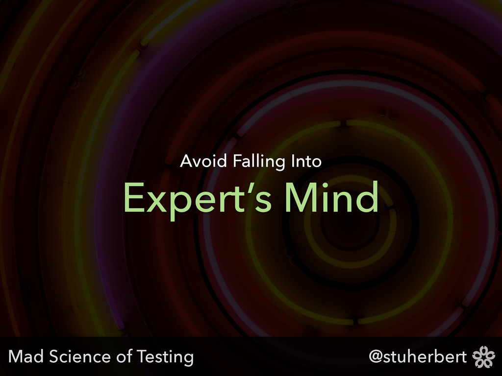 @stuherbert Expert's Mind Avoid Falling Into Ma...