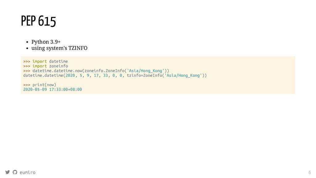 PEP 615 Python 3.9+ using system's TZINFO >>> i...