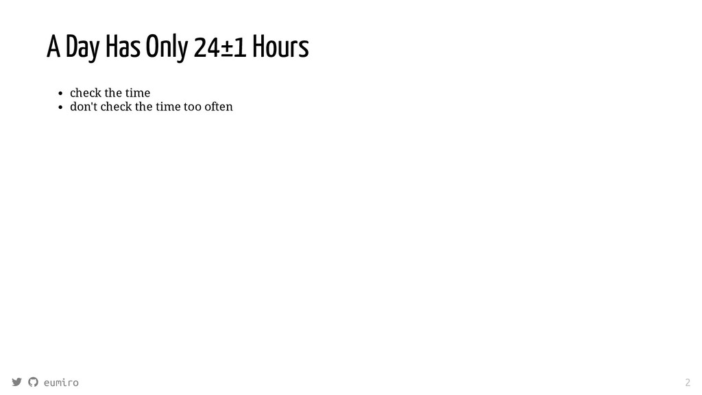A Day Has Only 24±1 Hours check the time don't ...