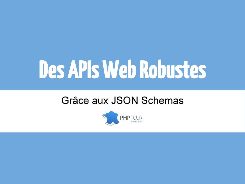 Des APIs Web Robustes Grâce aux JSON Schemas