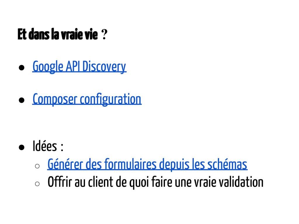Et dans la vraie vie? ● Google API Discovery ●...