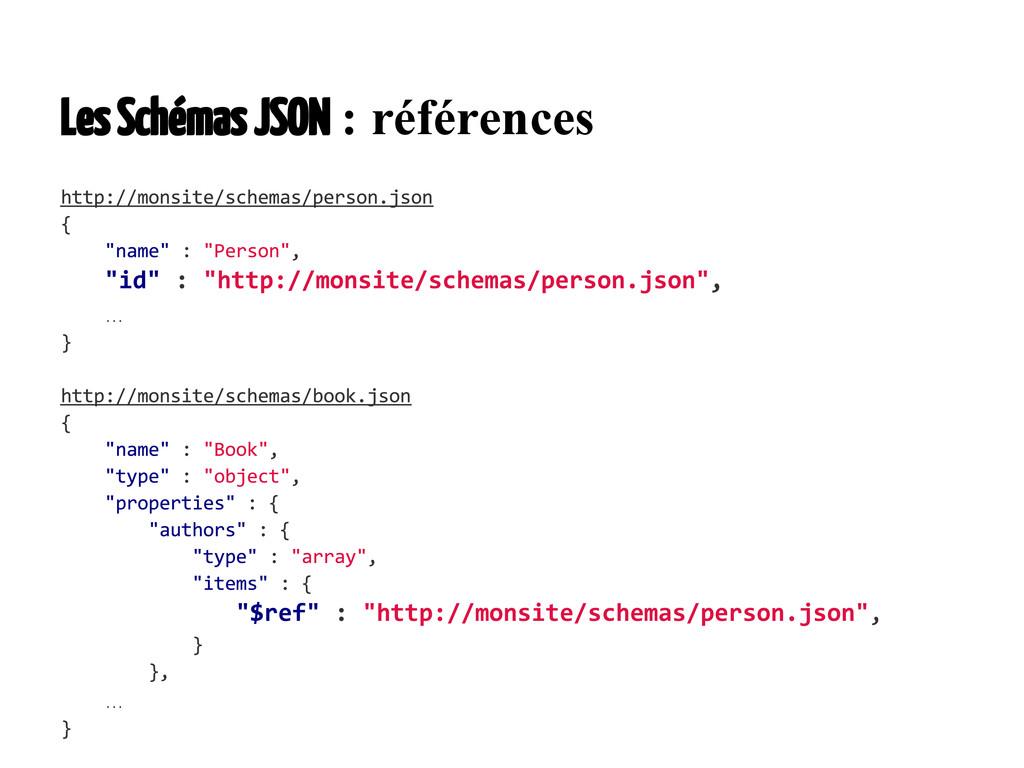 Les Schémas JSON: références … …
